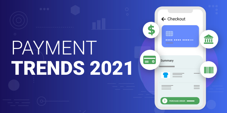 Payment Trends 2021