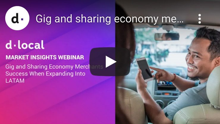 Gig and sharing economy merchants – Success when expanding into LATAM